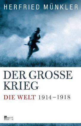 Herfried Münkler. Der grosse Krieg. Die Welt 1914-1918