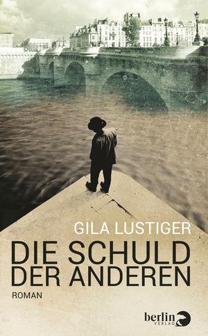 Gila Lustiger: Die Schuld der Anderen