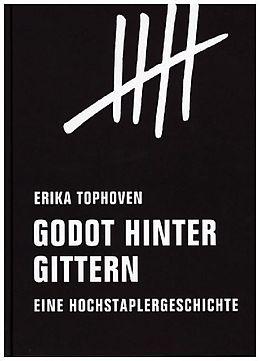 Erika Tophoven: Godot hinter Gittern. Eine Hochstaplergeschichte