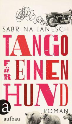 Sabrina Janesch Tango für einen Hund