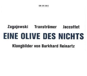Adam Zagajewski, Tomas Tranströmer, Philippe Jaccottet: Eine Olive des Nichts. Klangbilder von Burkhard Reinartz