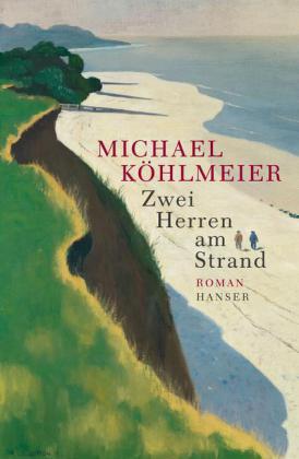 Michael Köhlmeier: Zwei Herren am Strand.