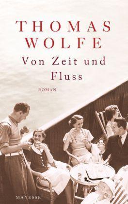 Thomas Wolfe: Von Zeit und Fluss