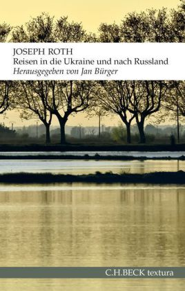 Joseph Roth: Reisen in die Ukraine und nach Russland