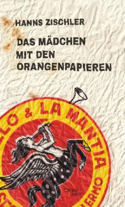 Hans Zischler: Das Mädchen mit den Orangenpapieren