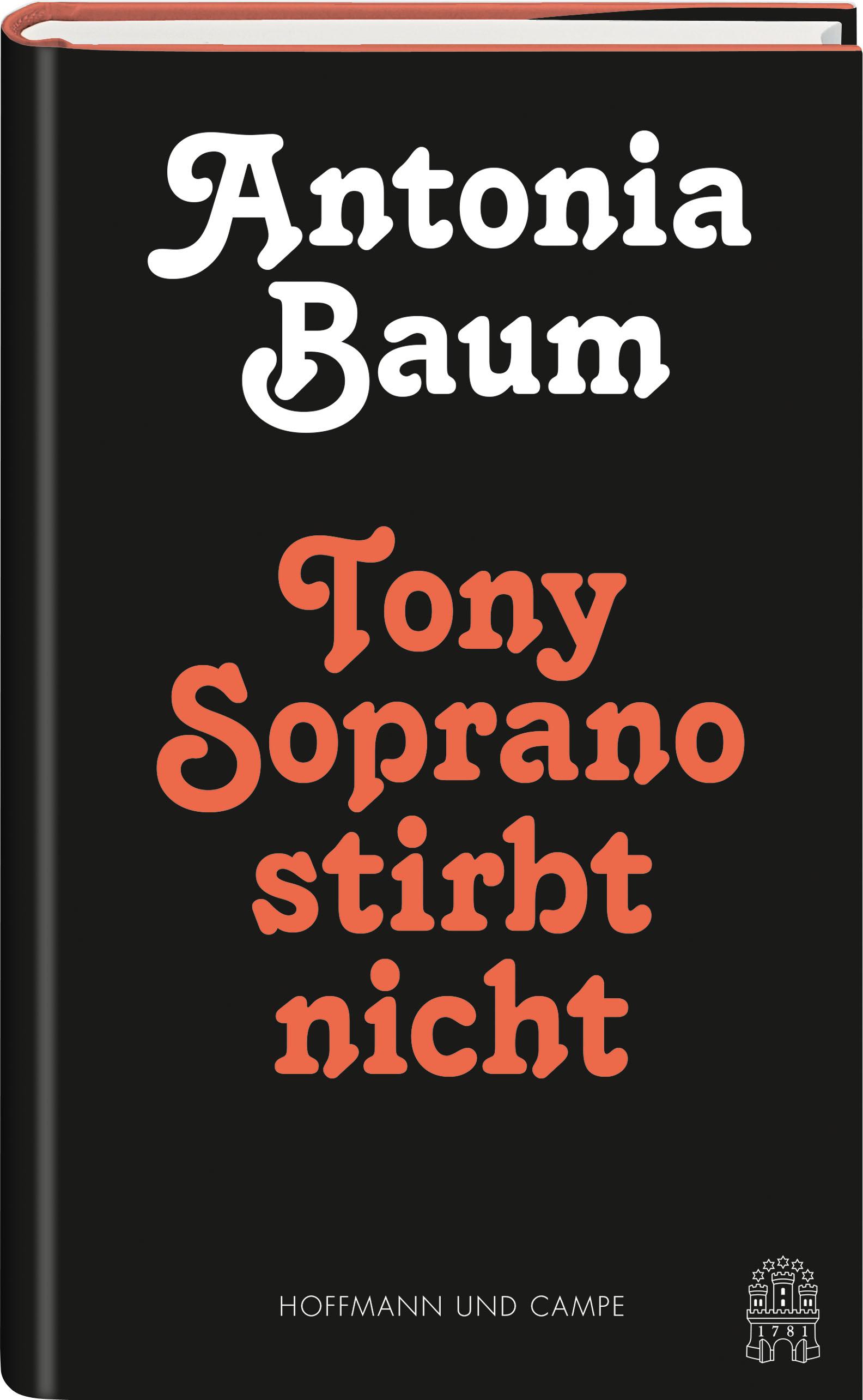 Antonia Baum: Tony Soprano stirbt nicht