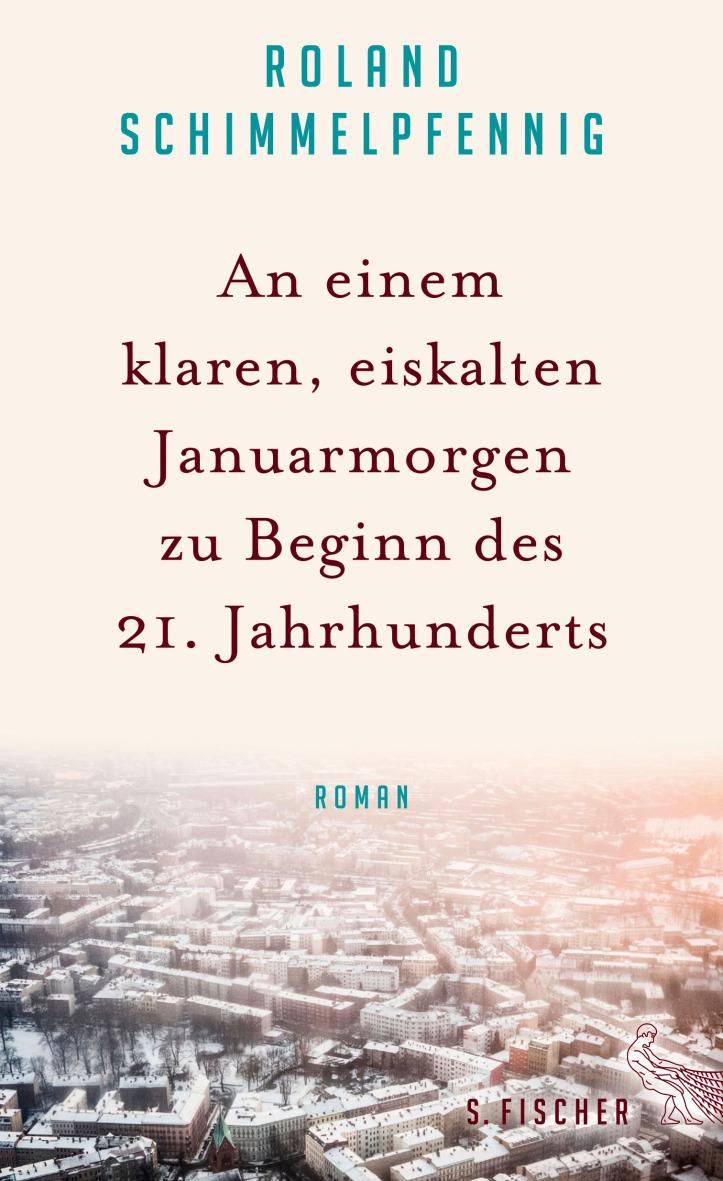 Roland Schimmelpfennig: An einem klaren, eiskalten Januarmorgen zu Beginn des 21.Jahrhunderts.
