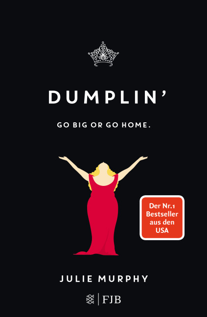 Julie Murphy. Dumplin'. Go big or go home.
