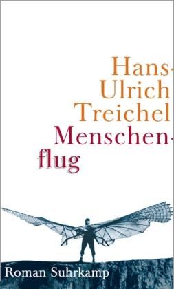 Hans-Ulrich Treichel. Menschenflug