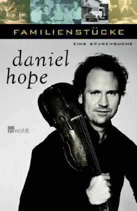 Daniel Hope. Familienstücke. Eine Spurensuche