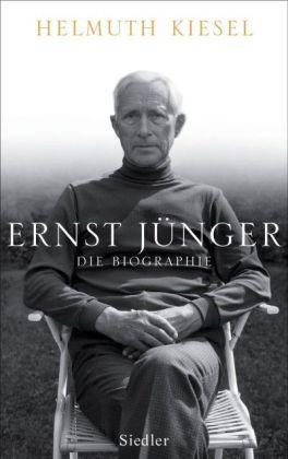 Helmut Kiesel. Ernst Jünger. Die Biographie