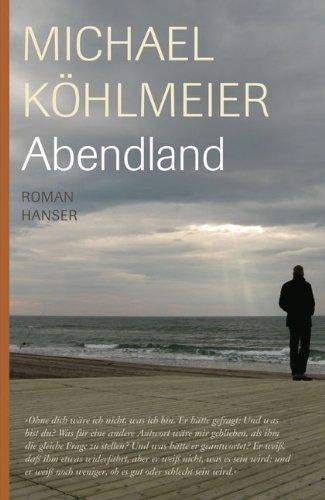 Michael Köhlmeier. Abendland. Roman