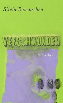 Silvia Bovenschen. Verschwunden
