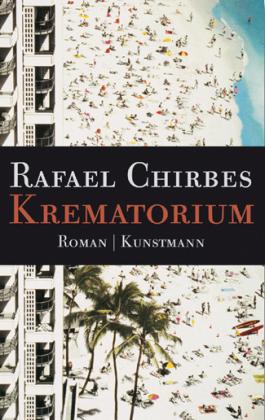 Rafael Chirbes. Krematorium. Roman