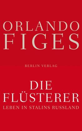 Orlando Figes. Die Flüsterer. Leben in Stalins Russland