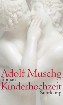 Adolf Muschg. Kinderhochzeit. Roman