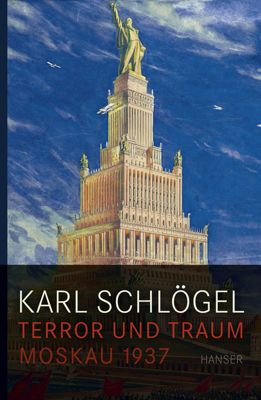 Karl Schlögel. Terror und Traum. Moskau 1937