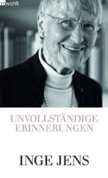 Inge Jens. Unvollständige Erinnerungen