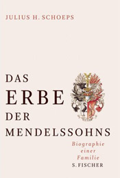 Julius H. Schoeps. Das Erbe der Mendelssohns. Biographie einer Familie