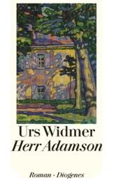 Urs Widmer. Herr Adamson