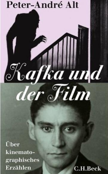 Peter-André Alt. Kafka und der Film. Über kinematographisches Erzählen