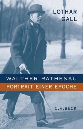 Lothar Gall. Walther Rathenau. Portrait einer Epoche