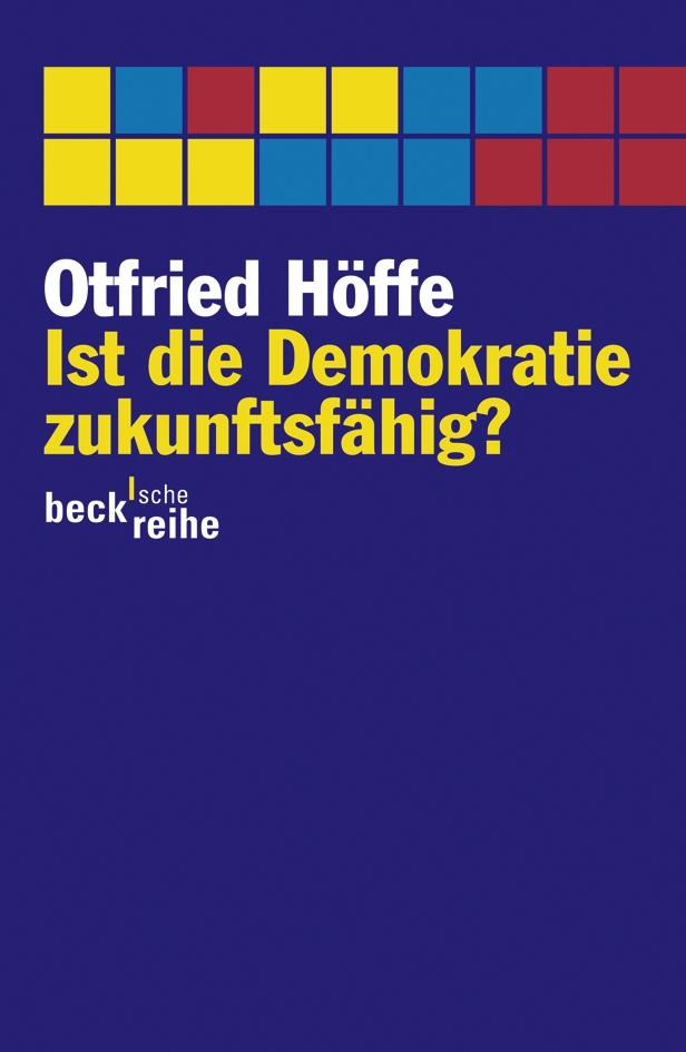 Otfried Höffe. Ist die Demokratie zukunftsfähig?