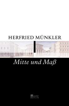 Herfried Münkler.  Mitte und Maß