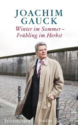 Joachim Gauck. Winter im Sommer - Frühling im Herbst