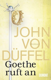 John von Düffel. Goethe ruft an. Roman