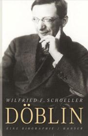 Wilfried F. Schoeller. Döblin. Eine Biographie