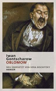Ivan Gontscharow. Oblomow. Neu übersetzt von Vera Bischitzky