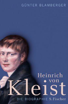 Günter Blamberger. Heinrich von Kleist. Die Biographie