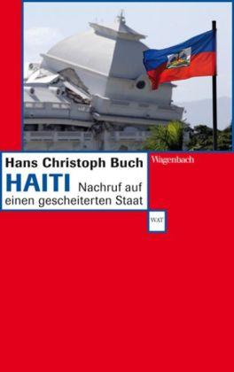 Hans Christoph Buch. Haiti. Nachruf auf einen gescheiterten Staat