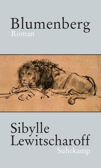 Sibylle Lewitscharoff. Blumenberg. Roman