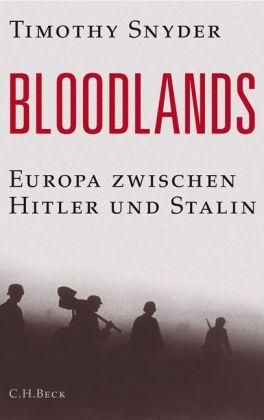 Timothy Snyder. Bloodlands. Europa zwischen Hitler und Stalin