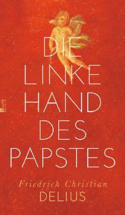 F.C.Delius. Die linke Hand des Papstes