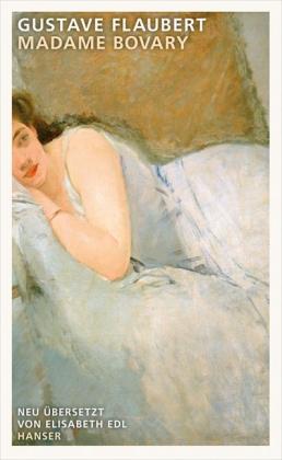 Gustave. Flaubert Madame Bovary. Neu übersetzt von Elisabeth Edl