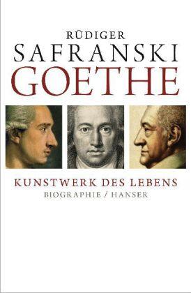 Rüdiger Safranski. Goethe. Kunstwerk des Lebens