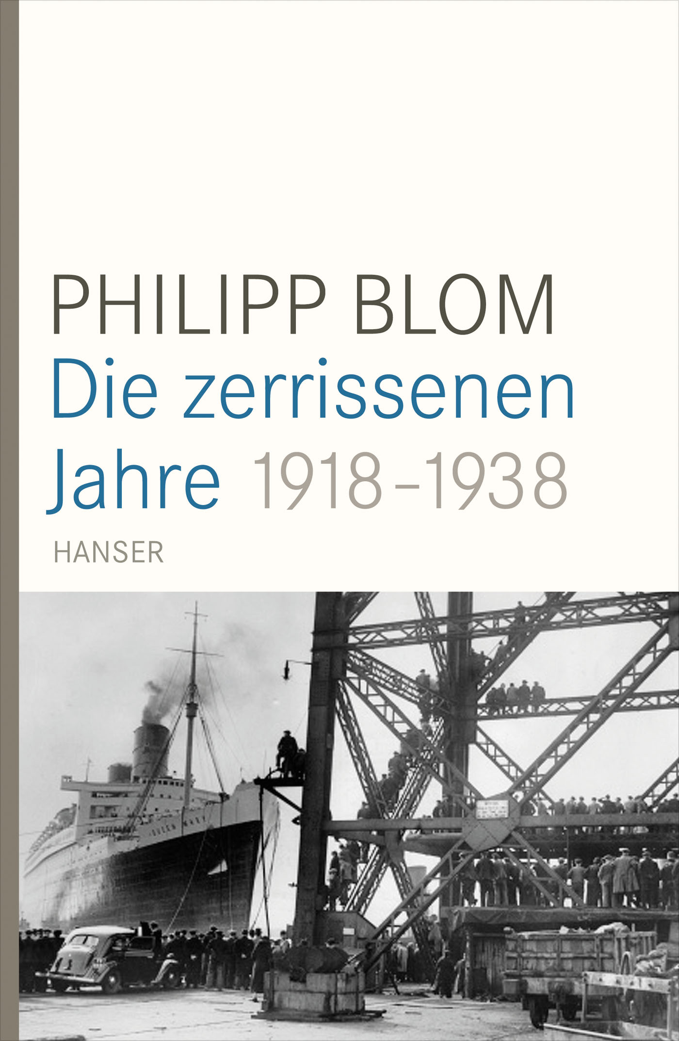 Philipp Blom. Die zerrissenen Jahre 1918-1938