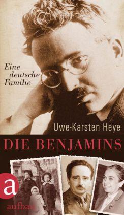 Uwe-Karsten Heye. Die Benjamins. Eine deutsche Familie