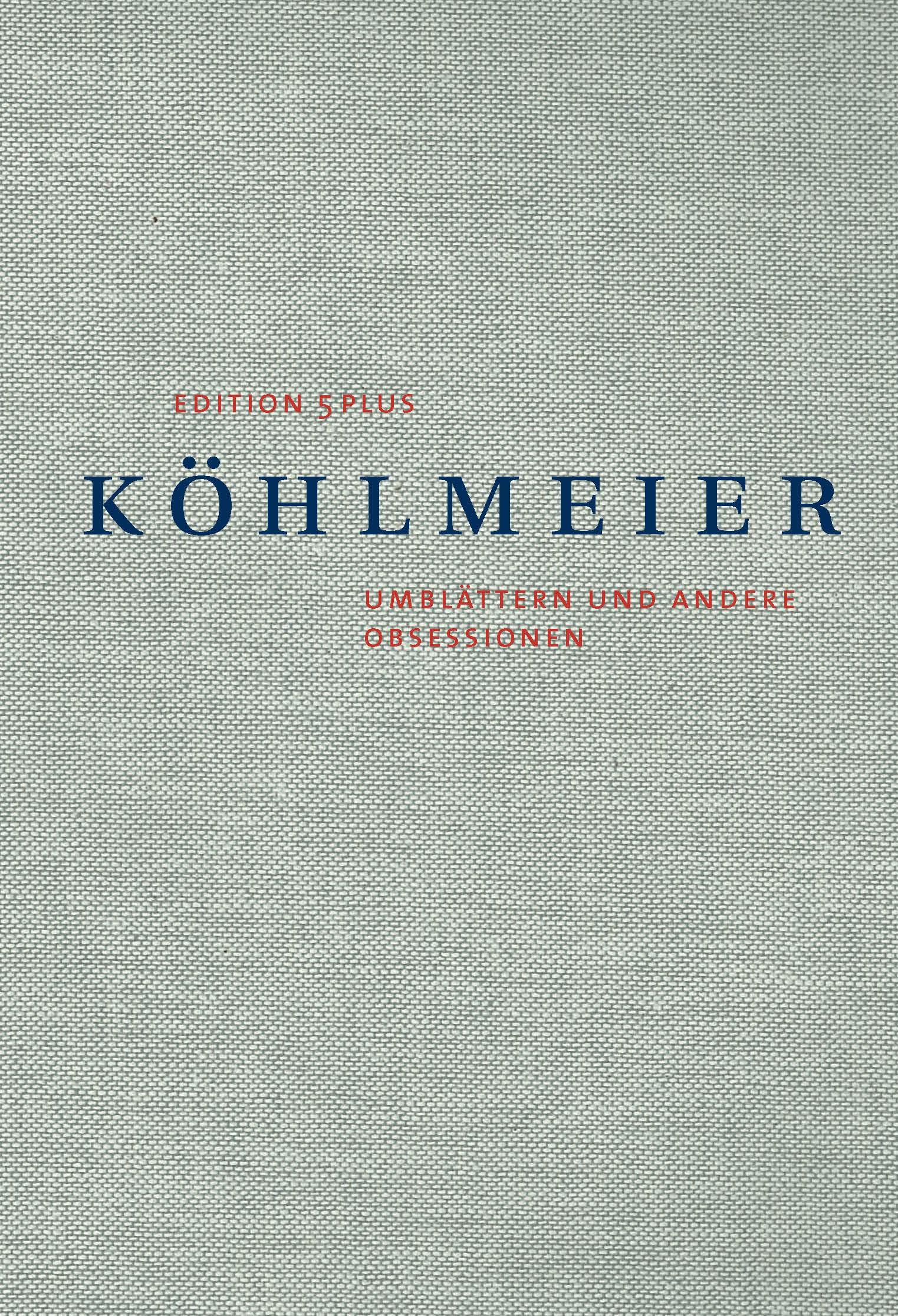 Michael Köhlmeier. Umblättern und andere Obsessionen. Edition 5plus