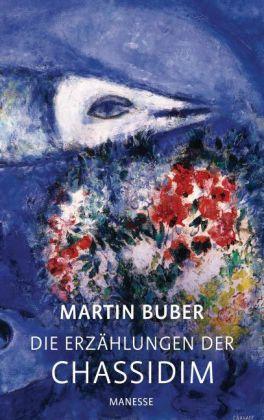 Martin Buber. Die Erzählungen der Chassidim