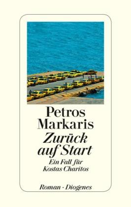 Petros Markaris. Zurück auf Start. Ein Fall für Kostas Charitos