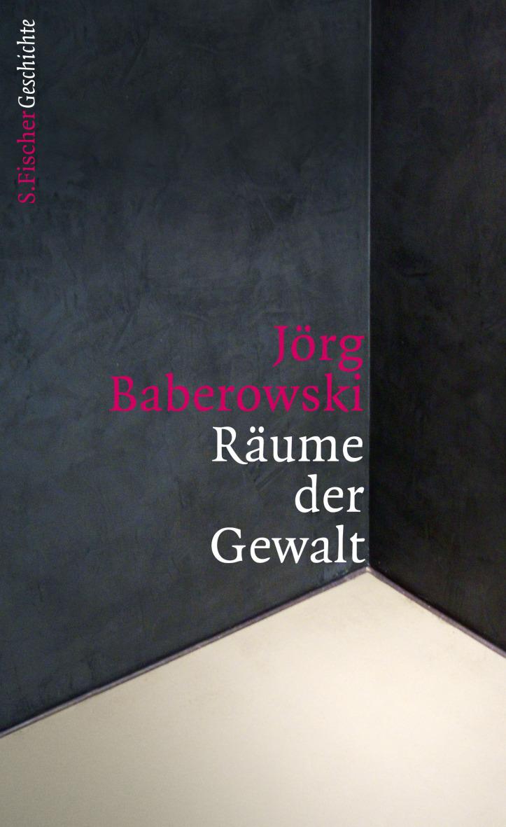 Jörg Baberowski. Räume der Gewalt