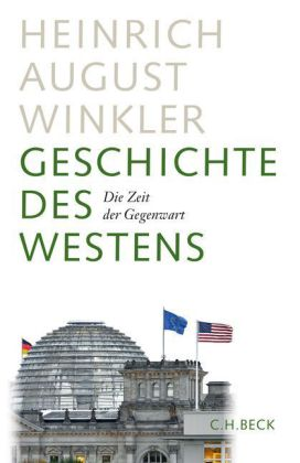 Heinrich August Winkler. Geschichte des Westens. Die Zeit der Gegenwart