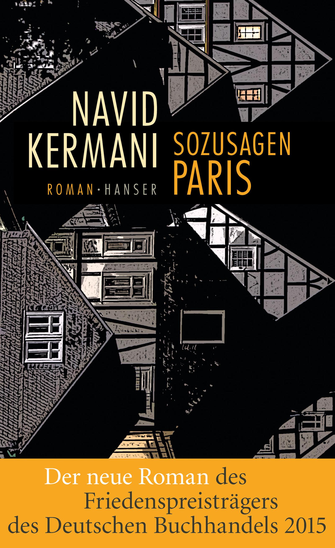 Navid Kermani. Sozusagen Paris. Roman